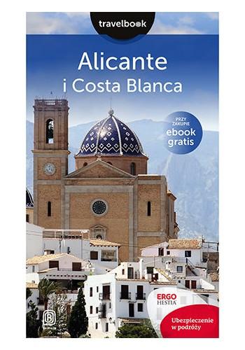 Alicante i Costa Blanca. Travelbook. Wydanie 1 (wydanie 1)