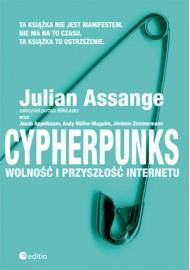 Cypherpunks. Wolność i przyszłość internetu