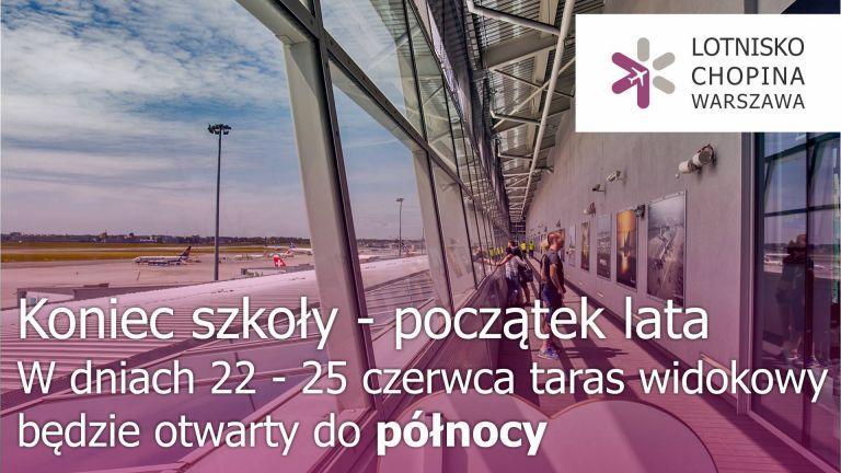 Taras widokowy na Lotnisku Chopina będzie otwarty do północy!